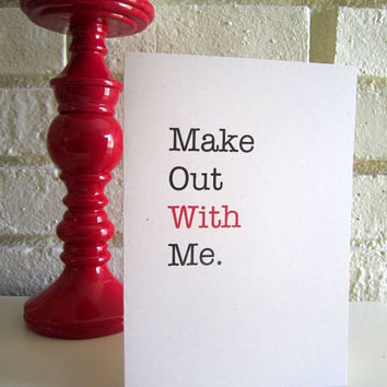 "Funny Valentine Greeting Card ""Make Out With Me"" Relationship Anniversary"