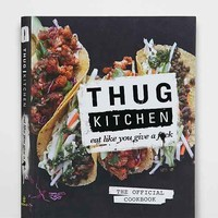 Thug Kitchen: The Official Cookbook: Eat Like You Give A F By Thug Kitchen - Assorted One