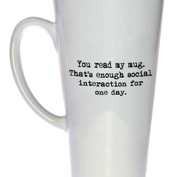 Social Interaction Fulfillment Tall Latte-size Coffee or Tea Mug