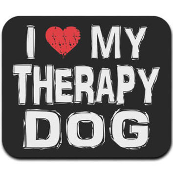 I Love My Therapy Dog Mouse Pad