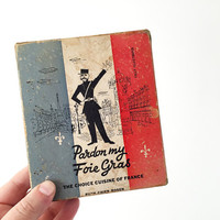 Vintage 1950s Illustrated Cookbook / Pardon My Foie Gras: The Choice Cuisine of France / Mid Century / Ruth Rosen / French, European Recipes