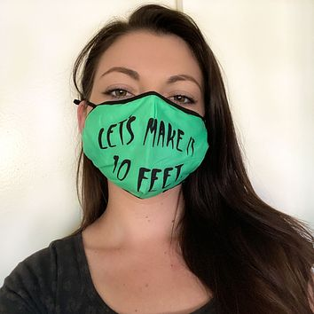 """Let's Make It Ten Feet"" Green Face Mask"