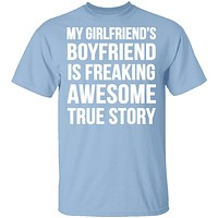 My Girlfriend's Boyfriend Is Awesome T-Shirt