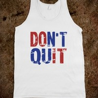 DON'T QUIT - Underline Designs - Skreened T-shirts, Organic Shirts, Hoodies, Kids Tees, Baby One-Pieces and Tote Bags