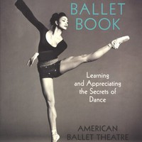 The Book of Ballet: Learning and Appreciating the Secrets of Dance