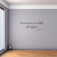 And Though She Be But Little She is Fierce Nursery Nursery Wall Quotes Decals