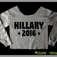 HILLARY 2016. Raw edge off the shoulder Gray UNISEX Sweatshirt. First Woman President USA. Feminist. Hillary Clinton for President. Boss
