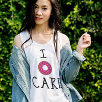 Teen Tank Tops I Dont Care T-Shirts Womens Tanks Tumblr Quotes Shirt Tee Hipster Outfit