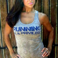 Running is a Privilege Burnout Workout Tank.  Size MEDIUM