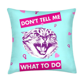 DON'T TELL ME WHAT TO DO PILLOW