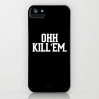 Ohh Kill Em iPhone & iPod Case by RexLambo