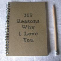 365 Reasons why I love you - 5 x 7 journal