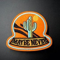 """""""Maybe Never"""" Patch"""