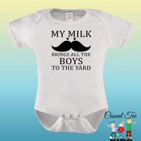 My Milk Mustache Brings All the Boys to the Yard Baby Bodysuit or Toddler Tee