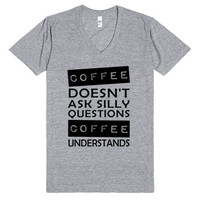 Coffee Understands Vneck Tee Shirt