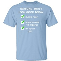 Reasons I Don't Look Good T-Shirt