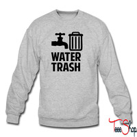 Water Trash sweatshirt