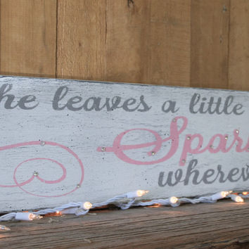 Girls Nursery Sign Wood Sign She Leaves A Little Sparkle Wherever She Goes Pink And Gray Nursery Baby Shower Gift Above Crib Decor Handmade