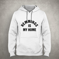 Hemmings is my home - For fangirl & fanboy - Gray/White Unisex Hoodie - HOODIE-084