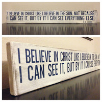 """Wood Sign Quote - """"I believe in Christ"""" - 24"""" x 3.5"""""""