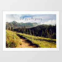 find joy in the journey Art Print by sylviacookphotography