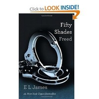 Fifty Shades Freed: Book Three of the Fifty Shades Trilogy (Fifty Shades of Grey Series)