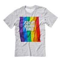 About Damn Time Gay PRIDE| Equal Rights American Flag Rainbow Gay Pride T Shirt American Flag Shirt | Equal Rights