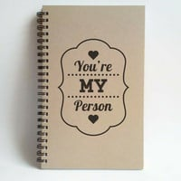 You're my person, 5x8 writing journal, custom spiral notebook, personalized brown kraft memory book, scrapbook, romantic, cute notebook
