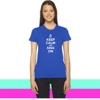 Keep calm and sing on 7 women T-shirt