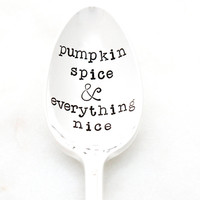 Pumpkin Spice & Everything Nice. Hand stamped chai and coffee spoon says what Autumn is made of. Fall decor by Milk and Honey  ®