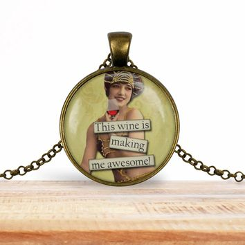 Retro girl wine pendant necklace, This wine is making me awesome, choice of silver or bronze, key ring option