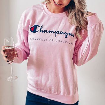 Champagne Breakfast of Champions Sweatshirt