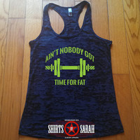 Burnout Funny Workout Tank - Ain't Nobody Got Time For Fat Women's Work Out Gym Apparel Dumbbell