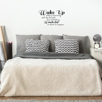 "Wake Up every morning with the thought that something wonderful is about to happen.. - 22"" x 14"" - Vinyl Wall Decal Sticker Art"