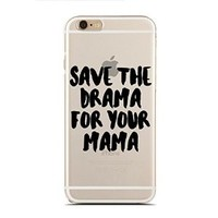 "Clear Snap-On case for iPhone 6/6S Plus (5.5"") - Save The Drama For Your Mama - Good Vibes Only - No Drama (C) Andre Gift Shop"
