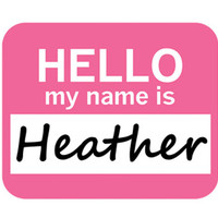 Heather Hello My Name Is Mouse Pad