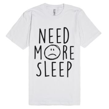 Need More Sleep-Unisex White T-Shirt