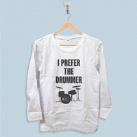 Long Sleeve T-shirt - I Prefer The Drummer Ashton Irwin