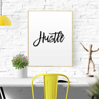 Printable Hustle Wall Art Print Hustle Print Black and White Print Wall Art Hustle Printable Art Typography Hustle Decor Inspirational