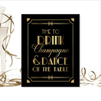 PRINTABLE Art, Time To Drink Champagne & Dance On The Table, Bridal Shower Sign, Party Bar Sign, Art Deco, Roaring 20's, Digital Download