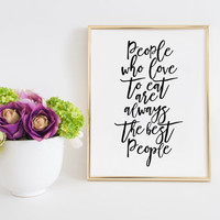 People Who Love To Eat Are Always The Best People,Bar Decor,Bar Sign, Kitchen Sign, Restaurant Decor,Food Sign Julia Child Quote Wall Art