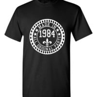 Made in 1984 All Original Parts Tshirt. 31st Birthday Shirt.  Funny Birthday Tshirts. Ladies and Mens Unisex Styles. Makes A Great Gift.