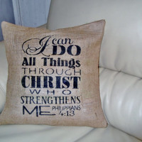 "Scripture Art pillow - rustic home decor burlap pillow ""I can do all things through Christ who strengthens me"""