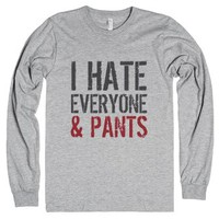 I Hate Everyone and Pants Long Sleeve T-Shirt ID10301543-T-Shirt