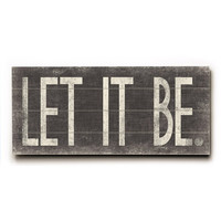 Let It Be by Artist Misty Diller Wood Sign