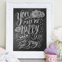 You Make Me Happy When Skies Are Gray - Print