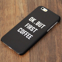 First Coffee iPhone 6 Case/Plus/5S/5C/5 Protective Case #749