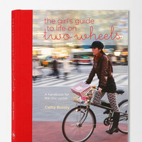 The Girl's Guide To Life On Two Wheels By Cathy Bussey - Urban Outfitters