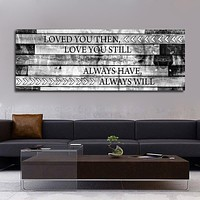 Loved You Then Love You Still Framed Canvas Wall Art