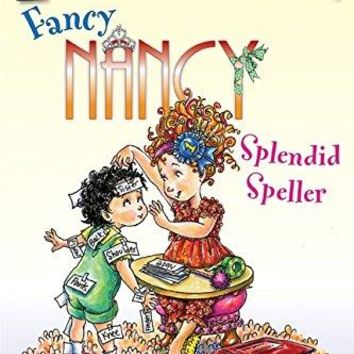 Fancy Nancy Splendid Speller Fancy Nancy I Can Read